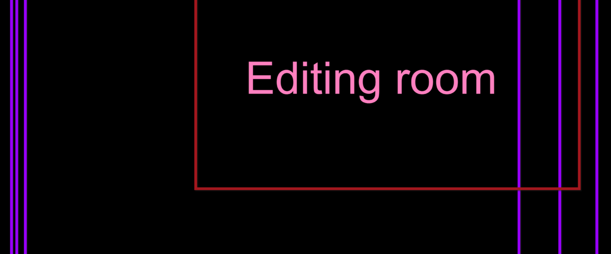 Edit your own writing, the editing room